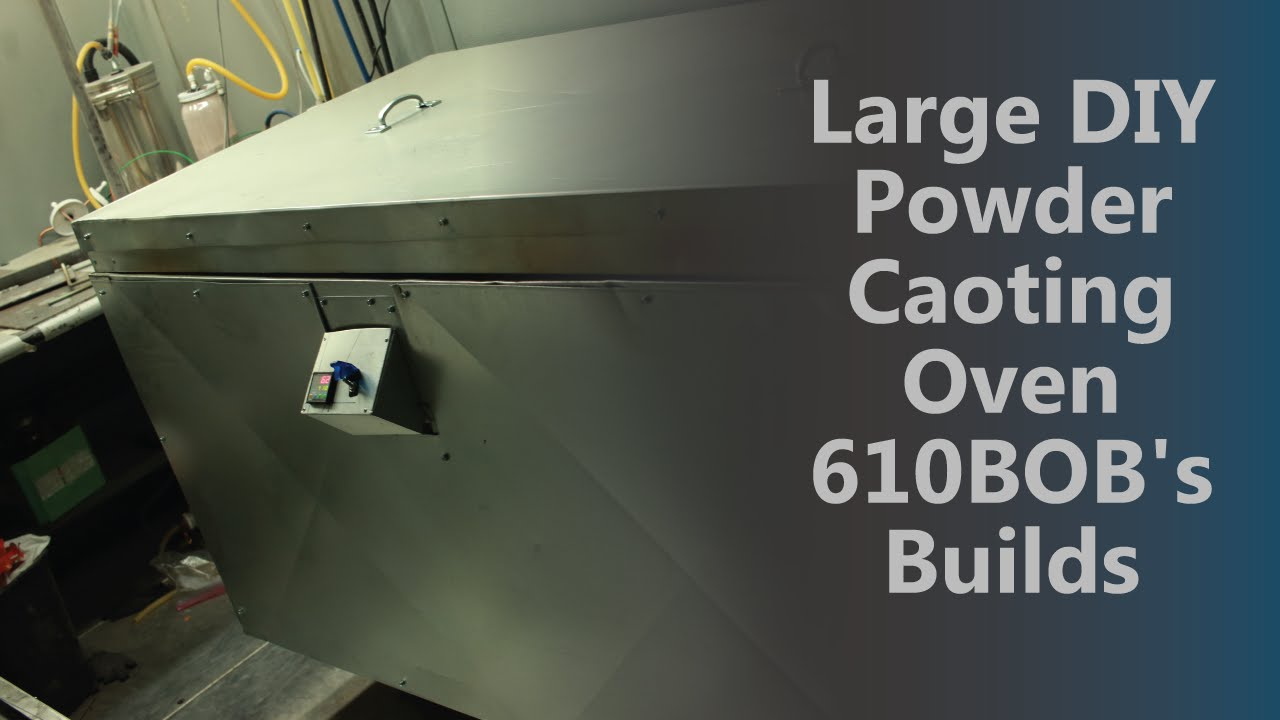 large practically diy powder coating oven 610bob s builds youtube