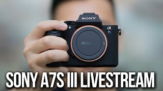 Sony a7S III Livestream (ft. that1cameraguy) | July 28th 7AM PST