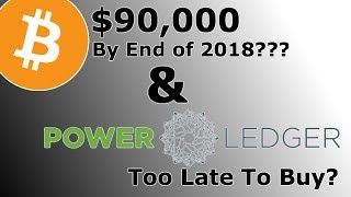 Bitcoin To Hit $90,000 By 2018? And Power Ledger? Must See!