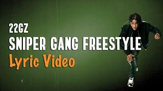 22Gz - Sniper Gang Freestyle (LYRICS) 🌀🌀🌀