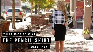 Three Ways to Wear the Pencil Skirt | Dress Up