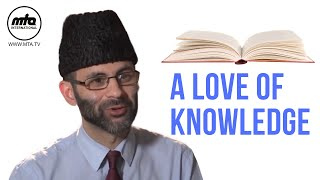 Beloved Huzoor's Love for Knowledge