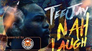 TeeJay - Nah Laugh (Raw) [Carbines Riddim] April 2018