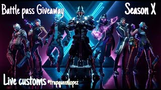 *LIVE* SEASON 10 GAMEPLAY! - Customs and BATTLE PASS GIVEAWAY Fortnite Live Battle Royale