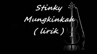 Gambar cover stinky - mungkinkah ( lirik )