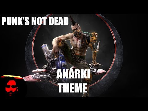 PUNK'S NOT DEAD [Anarki Theme]