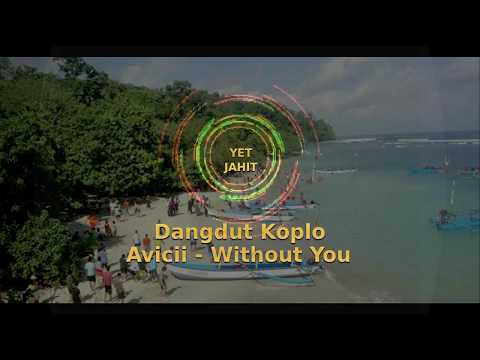 Dangdut Koplo - Avicii -Without You