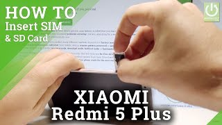 How to Insert SIM and SD in Xiaomi Redmi 5 Plus - SIM & SD Slot