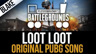 LOOT LOOT (PUBG) | PlayerUnknown's Battlegrounds Rap Song | by blAke
