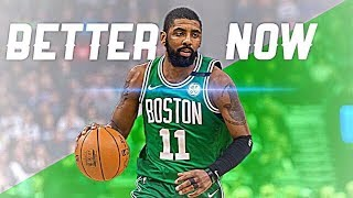 """Kyrie Irving Mix~""""Better Now""""~Post Malone Video"""
