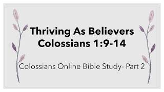 Thriving as a Believer: Colossians 1:9-14