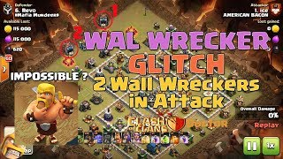 WALL WRECKER GLITCH - 2 Wall Wreckers in War Attack | Clash of Clans