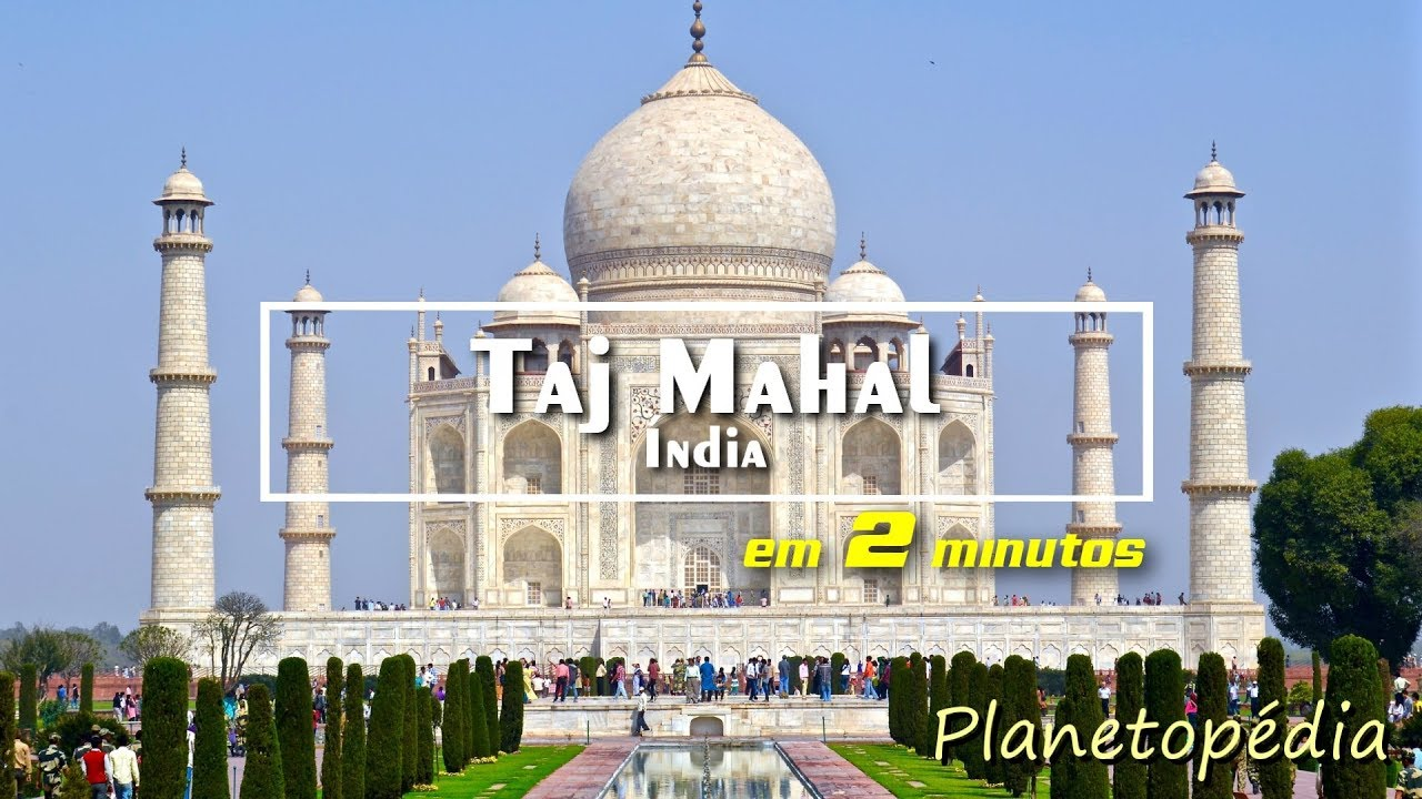 Taj Mahal - Agra - Índia