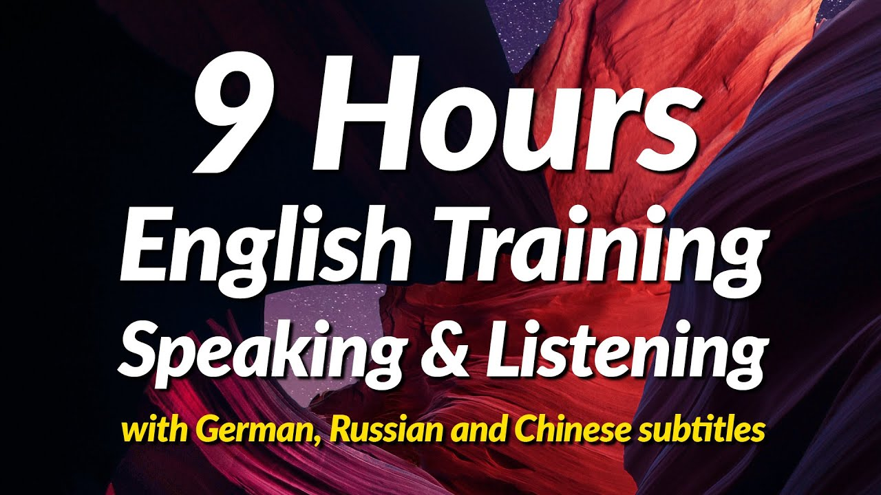 9-hours of English Speaking and Listening Practice (with German, Russian and Chinese subtitles)
