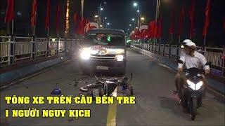 Tai nạn giao thông trên Cầu Bến Tre, một người nguy kịch | Tin nóng Bến Tre