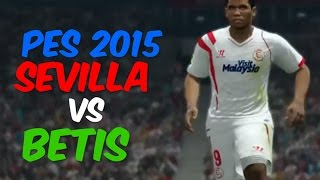 PES 2015 - DERBI / SEVILLA VS BETIS / GAMEPLAY ¿QUIEN GÁNA?