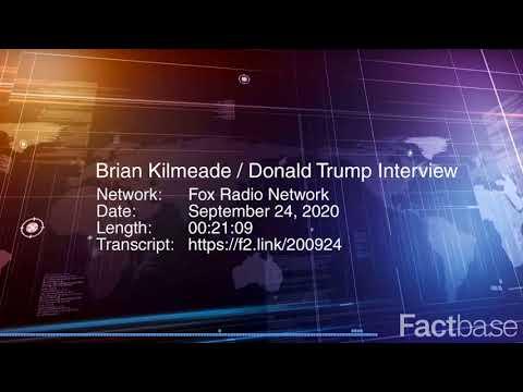 Interview: Brian Kilmeade Interviews Donald Trump On Fox News Radio - September 24, 2020