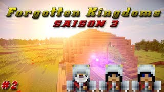 Minecraft : Forgotten Kingdoms Saison 3 | Etilimos, RedSteal, Antony07290 | Jour 2