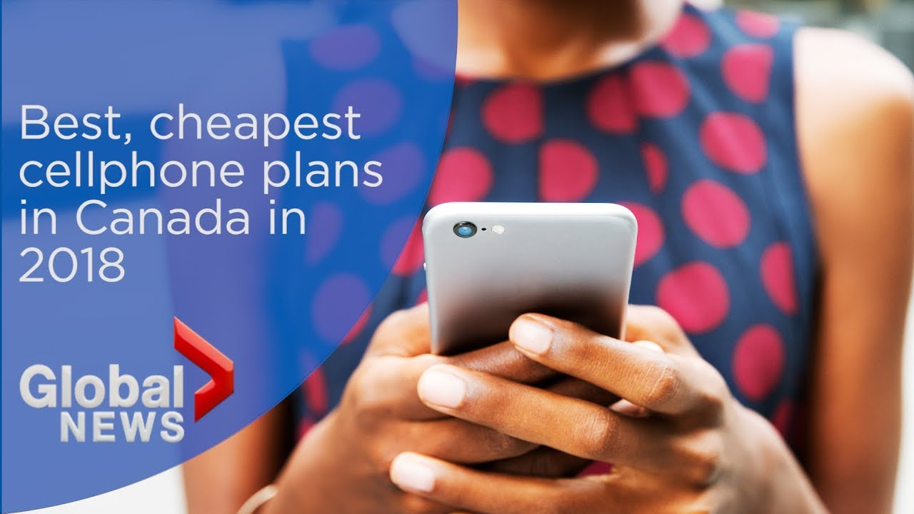 The Best Est Cellphone Plans In Canada 2018