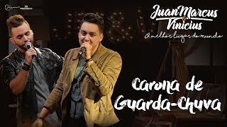 Juan Marcus e Vinícius - Carona de Guarda-Chuva - (DVD O Melhor Lugar do Mundo)