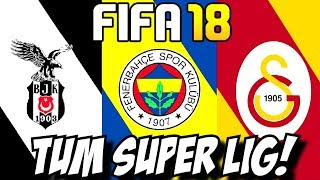 BEŞIKTAŞ ! FENERBAHÇE ! GALATASARAY ! SÜPER LIG INCELEMESI ! FIFA 18