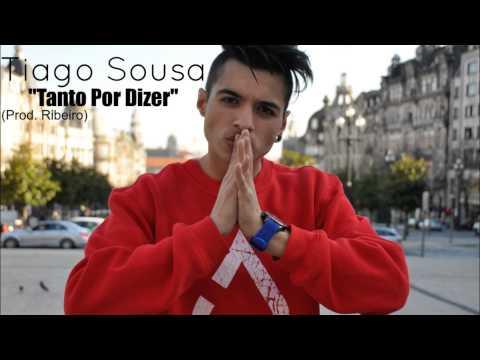 Tiago Sousa - Tanto Por Dizer (Prod. Ribeiro)