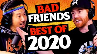 BEST OF 2020! | Bad Friends with Andrew Santino & Bobby Lee