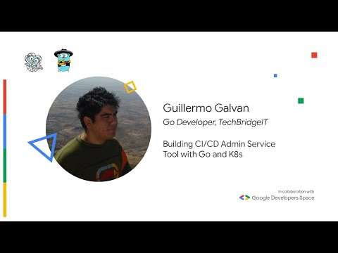 Building CI/CD Admin Service Tool with Go and K8s - Guillermo Galvan