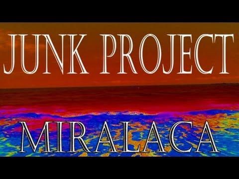 Junk Project - Miralaca