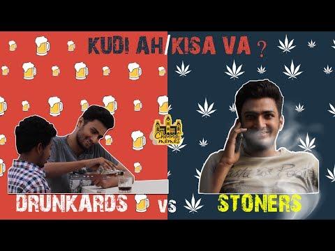 Drunkards vs Stoners