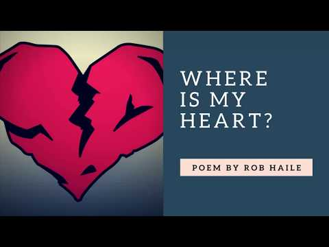 Where is my Heart? -  Poem by Rob Haile
