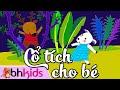 Truyện Cổ Tích Cho Trẻ Mầm Non | Những Câu Chuyện Hay