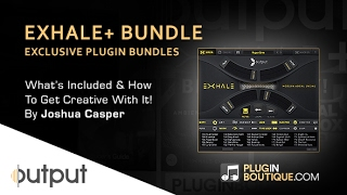 Output EXHALE+ Bundle - Getting Creative With Vocals - By Joshua Casper