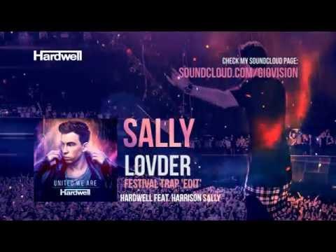 Hardwell - Sally (LOVDER Festival Trap 'Edit')