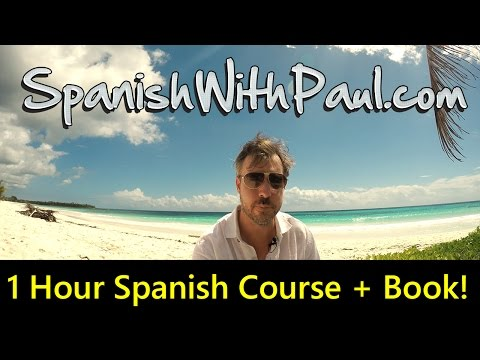 1 Hour Spanish Mini-Course For Beginners! Course Book Included
