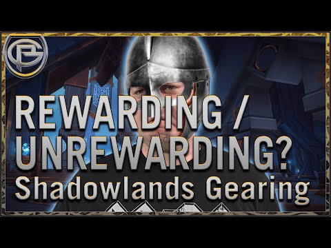 Rewarding or Unrewarding? - The Shadowlands Gearing Experience