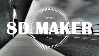 태연 (Taeyeon) - Stay [8D TUNES / USE HEADPHONES] 🎧