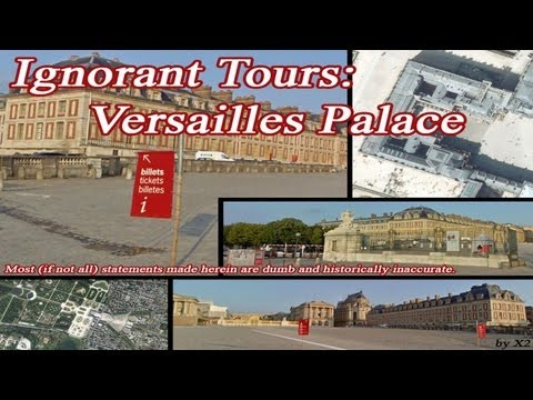 Ignorant Tours: Versailles Palace - Google Maps