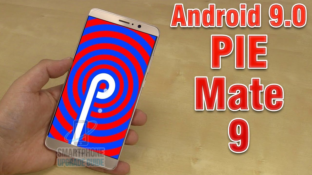 Install Android 9 0 Pie on Huawei Mate 9 (LineageOS 16) - How to Guide!