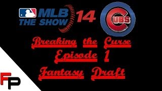 MLB 14 The Show - Breaking The Curse - Ep. 1 - Fantasy Draft (25 Rounds)