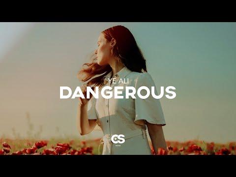 Ye Ali - Dangerous
