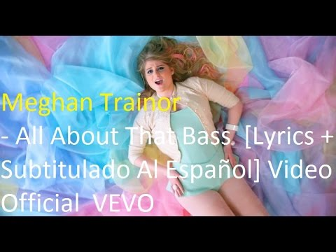 Meghan Trainor - All About That Bass[Lyrics + Subtitulado Al Español] Video Official HD VEVO
