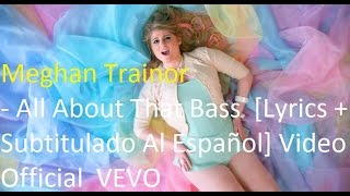 Meghan Trainor - All About That Bass  [Lyrics + Subtitulado Al Español] Video Official HD VEVO