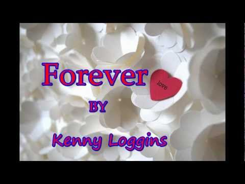 Forever by Kenny Loggins with lyrics
