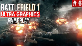Battlefield 1 Singleplayer Campaign Gameplay Part 6   Ultra Graphics 1080p60   PitchBlack