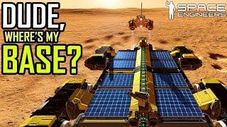 Space Engineers: Dude, Where