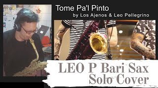 (9) Leo P Baritone Sax Transcription/Cover 上低音 色士風 / 薩克斯風 - Tome Pa'l Pinto