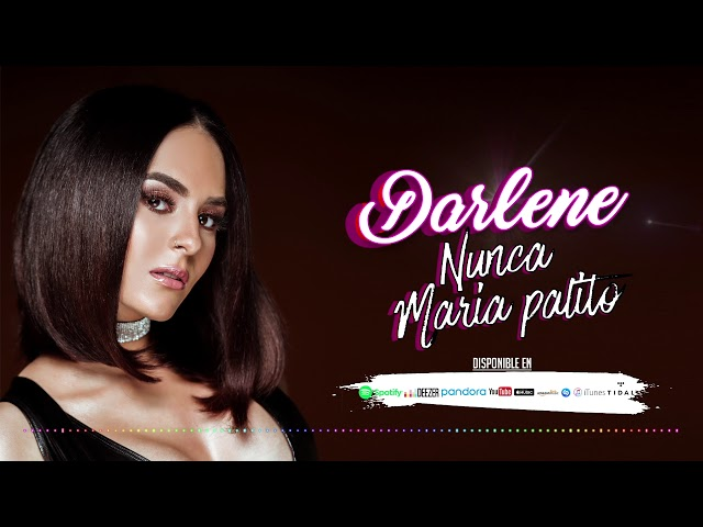 DARLENE - Nunca Maria Palito