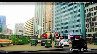Dhaka City Drive 01 - Bangla Motor Kawran Bazaar Farmgate to Gulshan 2 - Bangladesh