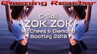 C-BooL- Zok Zok (Mr.Cheez & Diamond Bootleg 2018)